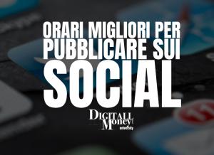 orari migliori per pubblicare sui social